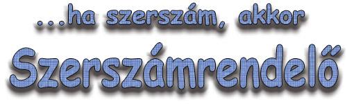 ...ha szerszám akkor www.szerszamrendelo.hu